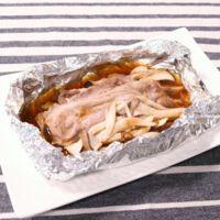 シンプルがおいしい 豚肉ときのこのホイル焼き